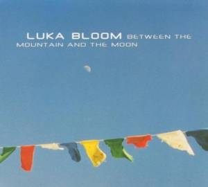 Luka Bloom: Between The Mountain And The Moon - Cover