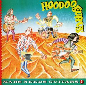 Hoodoo Gurus: Mars Needs Guitars! - Cover