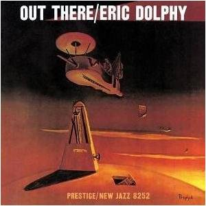 Eric Dolphy: Out There - Cover