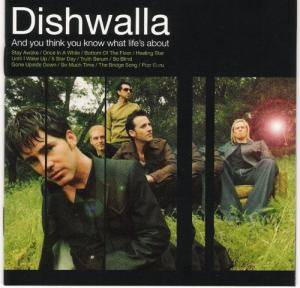 Cover - Dishwalla: And You Think You Know What Life's About