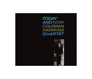 Coleman Hawkins Quartet: Today And Now - Cover
