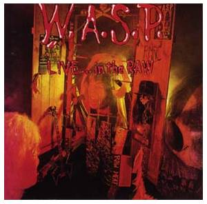 W.A.S.P.: Live... In The Raw (LP) - Bild 1