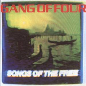Cover - Gang Of Four: Songs Of The Free
