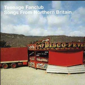 Cover - Teenage Fanclub: Songs From Northern Britain