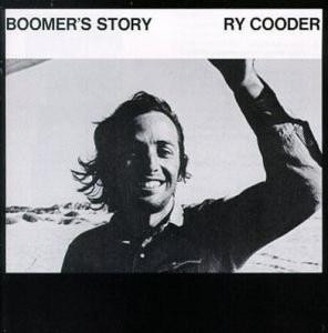 Ry Cooder: Boomer's Story - Cover