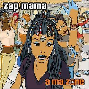Cover - Zap Mama: A Ma Zone