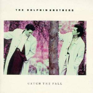 The Dolphin Brothers: Catch The Fall - Cover