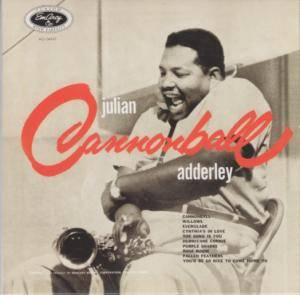 "Cover - Cannonball Adderley: Julian ""Cannonball"" Adderley"