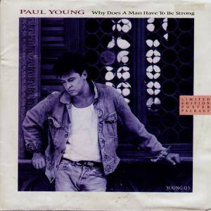 Paul Young: Why Does A Man Have To Be Strong - Cover