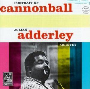 Cover - Cannonball Adderley Quintet, The: Portrait Of Cannonball