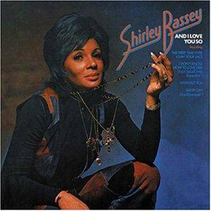 Shirley Bassey: And I Love You So - Cover