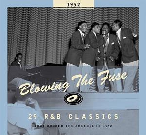 Blowing The Fuse 1952 - 29 R&B Classics That Rocked The Jukebox In 1952 - Cover