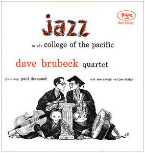 The Dave Brubeck Quartet: Jazz At The College Of The Pacific - Cover