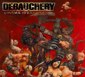 Debauchery: Continue To Kill - Cover