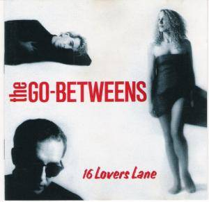 The Go-Betweens: 16 Lovers Lane - Cover