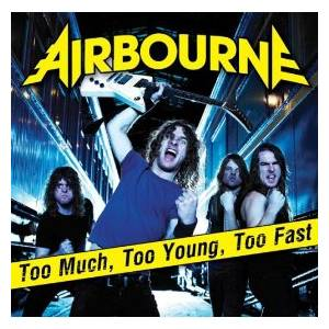Cover - Airbourne: Too Much, Too Young, Too Fast