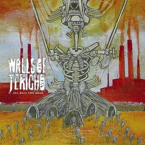 Cover - Walls Of Jericho: All Hail The Dead / With Devils Amongst Us All