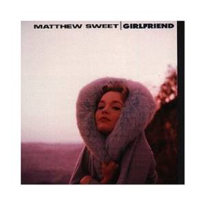 Cover - Matthew Sweet: Girlfriend