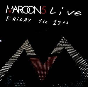 Maroon 5: Live - Friday The 13th - Cover