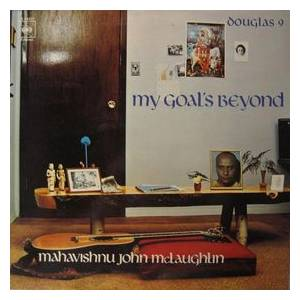 Mahavishnu John McLaughlin: My Goal's Beyond - Cover