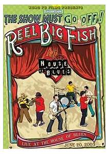 Reel Big Fish: Show Must Go Off! Live At The House Of Blues, The - Cover