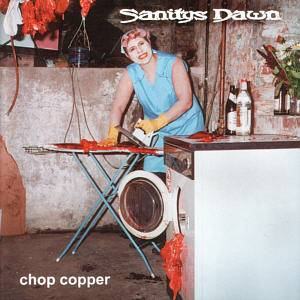 Cover - Sanitys Dawn: Chop Copper