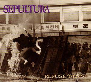 Sepultura: Refuse/Resist - Cover