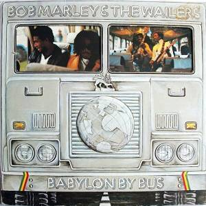 Bob Marley & The Wailers: Babylon By Bus - Cover