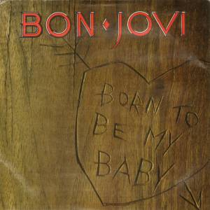 Bon Jovi: Born To Be My Baby - Cover