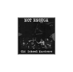 Cover - Not Enough: Old School Hardcore