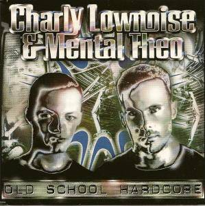 Cover - Charly Lownoise & Mental Theo: Old School Hardcore