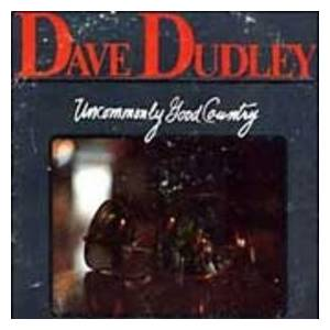 Cover - Dave Dudley: Uncommonly Good Country