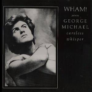 Cover - Wham! Feat. George Michael: Careless Whisper