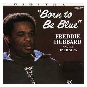 Freddie Hubbard: Born To Be Blue - Cover