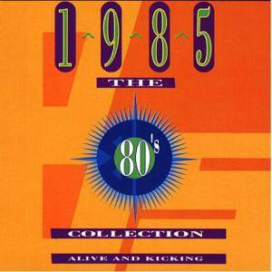 Cover - Maria Vidal: 80's Collection - 1985 Alive And Kicking, The