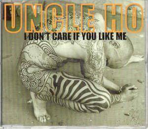Cover - Uncle Ho: I Don't Care If You Like Me