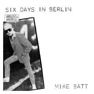 Cover - Mike Batt: Six Days In Berlin