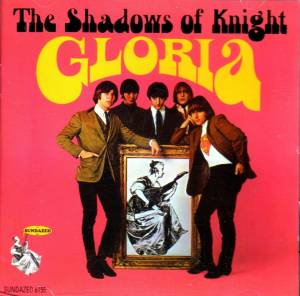Cover - Shadows Of Knight, The: Gloria