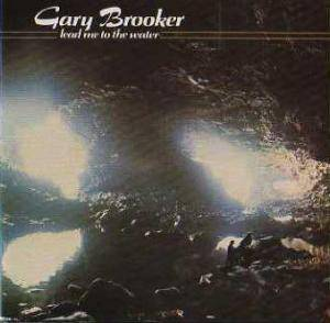 Gary Brooker: Lead Me To The Water - Cover