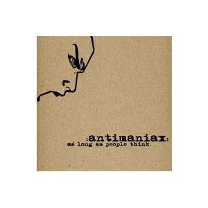 Cover - Antimaniax: As Long As People Think