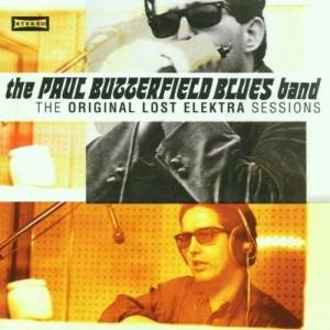 Cover - Paul Butterfield Blues Band, The: Original Lost Elektra Sessions, The
