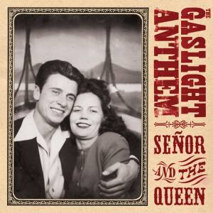 Cover - Gaslight Anthem, The: Señor And The Queen