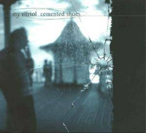 Cover - My Vitriol: Cemented Shoes