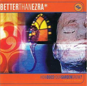 Cover - Better Than Ezra: How Does Your Garden Grow?