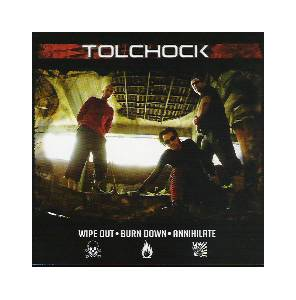 Cover - Tolchock: Wipe Out - Burn Down - Annihilate