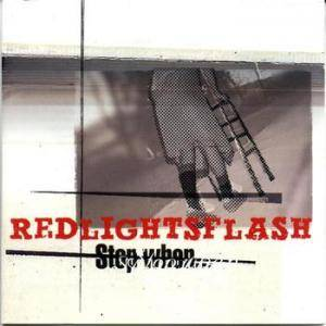 Cover - Red Lights Flash: Stop When...