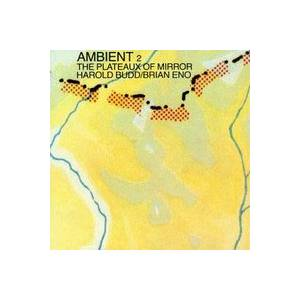 Harold Budd & Brian Eno: Ambient 2 - The Plateaux Of Mirror - Cover