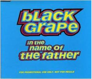 Black Grape: In The Name Of The Father - Cover