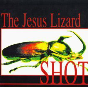 Cover - Jesus Lizard, The: Shot