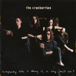 The Cranberries: Everybody Else Is Doing It, So Why Can't We? (CD) - Bild 1